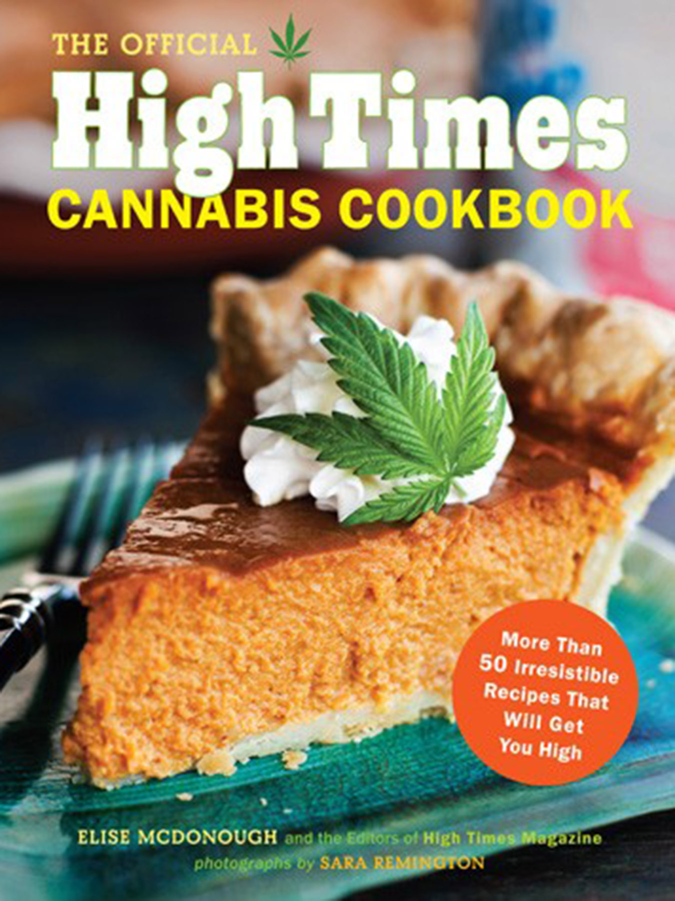 The Official High Times Cannabis Cookbook (2012)